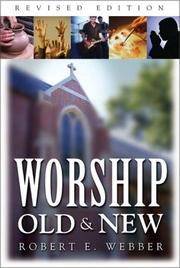 Cover of: Worship old & new: a biblical historical, and practical introduction