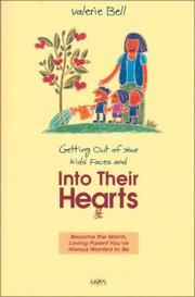 Cover of: Getting out of your kids' faces and into their hearts