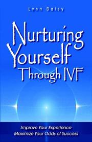 Cover of: Nurturing Yourself Through IVF | Lynn Daley