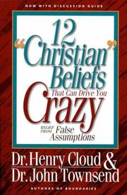"Cover of: 12 ""Christian"" beliefs that can drive you crazy: relief from false assumptions"