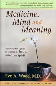 Cover of: Medicine, Mind and Meaning | Eve A., M.D. Wood