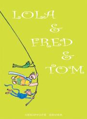 Cover of: Lola & Fred & Tom (Lola & Fred)
