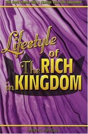Cover of: Lifestyle of the Rich in Kingdom | Kevin A. McGary