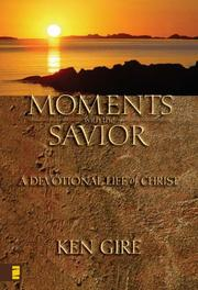 Cover of: Moments with the Savior | Ken Gire