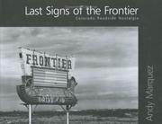 Cover of: Last signs of the frontier | Andy Marquez