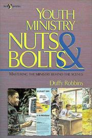 Youth Ministry Nuts and Bolts by Duffy Robbins