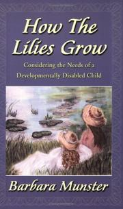 Cover of: How the lilies grow | Barbara Munster