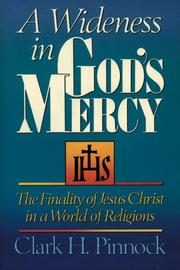 Cover of: A wideness in God's mercy: the finality of Jesus Christ in a world of religions