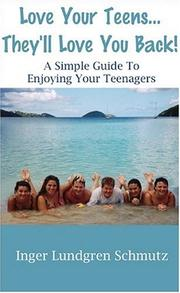 Cover of: Love Your Teens... They'll Love You Back!  A Simple Guide To Enjoying Your Teenagers