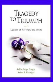 Cover of: Tragedy To Triumph Lessons Of Recovery And Hope | Robin Fudge-Finegan