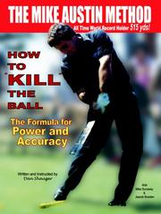Cover of: How to Kill the Ball - the Mike Austin Method