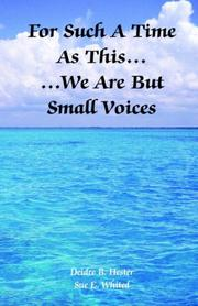 Cover of: For such a time as this, we are but small voices