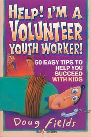 Cover of: Help! I'm a volunteer youth worker: 50 easy tips to help you succeed with kids