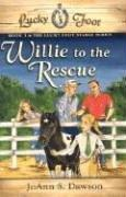 Cover of: Willie to the Rescue (Lucky Foot Stable)