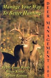 Cover of: Deer Management 101 by Grant Woods, Bryan Kinkel, Robert Bennett