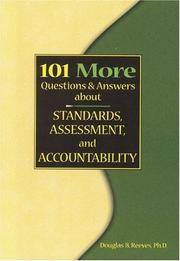 Cover of: 101 More Questions and Answers about Standards, Assessment, and Accountability | Douglas B. Reeves