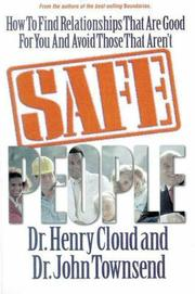 Cover of: Safe People: how to find relationships that are good for you and avoid those that aren't