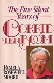 Cover of: The five silent years of Corrie ten Boom | Pamela Rosewell Moore