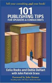Cover of: 101 Publishing Tips for Speakers & Consultants | Celia Rocks