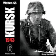 Cover of: Waffen-SS KURSK 1943 Volume 6 (Archive Series) | Remy Spezzano