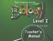 Cover of: Real Science -4- Kids, Biology Level 1 Teacher's Manual
