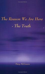 Cover of: The Reason We Are Here - The Truth