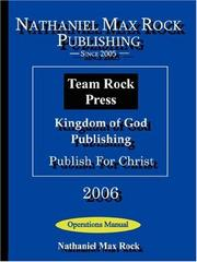 Cover of: Nathaniel Max Rock Publishing, Team Rock Press, Kingdom of God Publishing, Publish For Christ Operations Manual | Nathaniel, Max Rock