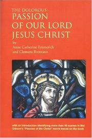 Cover of: The Dolorous Passion Of Our Lord Jesus Christ: After The Meditations Of Anne Catherine Emmerich