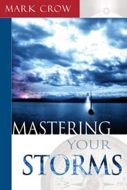 Cover of: Mastering Your Storms | Mark Crow