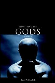 Cover of: Shattering the gods within