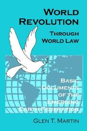 Cover of: World Revolution Through World Law | Glen T. Martin