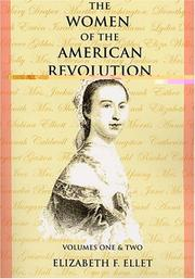 Cover of: The Women of the American Revolution Volumes I and II | Elizabeth Fries Ellet