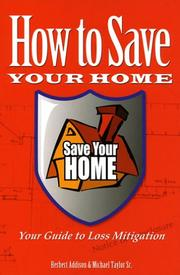 Cover of: How to Save Your Home: Your Guide to Loss Mitigation