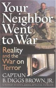 Your neighbor went to war by B. Diggs Brown