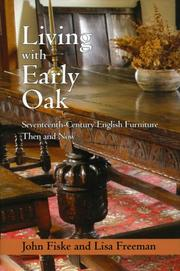 Cover of: Living with Early Oak: Seventeeth-Century English Furniture Then