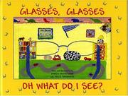 Cover of: Glasses, Glasses Oh What Do I See? | Karen Smith Stair