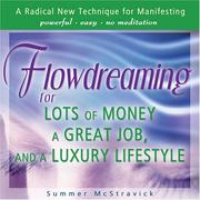 Cover of: Flowdreaming for Lots of Money, a Great Job, and a Luxury Lifestyle