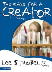 The Case for a Creator for Kids by Lee Strobel