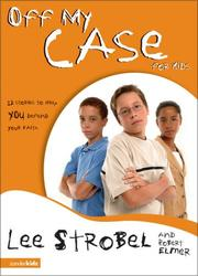 Cover of: Off My Case for Kids: 12 Stories to Help You Defend Your Faith