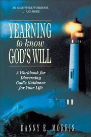 Cover of: Yearning to know God's will: a workbook for discerning God's guidance for your life