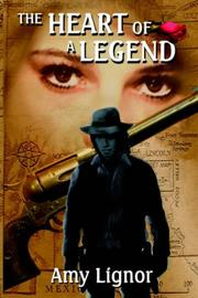 Cover of: The Heart of a Legend | Amy Lignor
