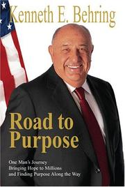 Cover of: Road to purpose | Kenneth E. Behring