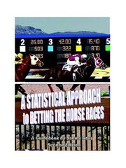 Cover of: A Statistical Approach to Betting the Horse Races