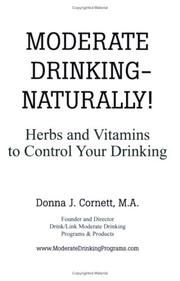 Cover of: Moderate Drinking - Naturally! | Donna J. Cornett
