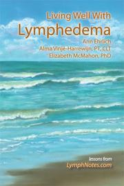 Cover of: Living Well With Lymphedema | Ann B. Ehrlich