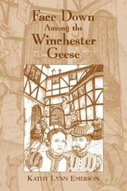 Cover of: Face Down Among The Winchester Geese | Kathy, Lynn Emerson