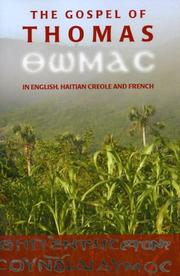 Cover of: The Gospel of Thomas in English, Haitian Creole and French | Michel Weber