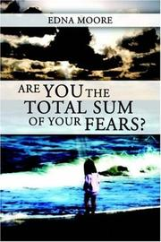Cover of: Are You the Total Sum of Your Fears? | Edna Moore