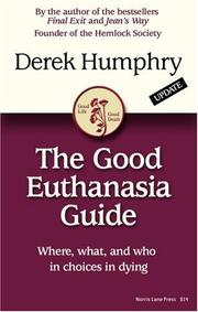 Cover of: The Good Euthanasia Guide: Where, What & Who in Choices in Dying