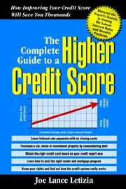 Cover of: THE COMPLETE GUIDE TO A HIGHER CREDIT SCORE | JOE, LANCE LETIZIA